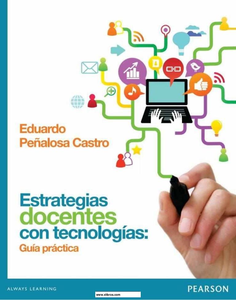 Estrategias docentes con tecnologías: Guía práctica – Eduardo Peñalosa Castro