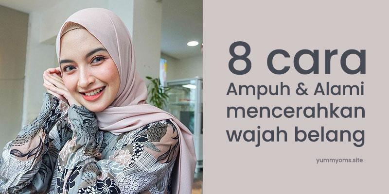 Inilah 8 cara ampuh dan bahan alami untuk mencerahkan wajah belang Hijaber