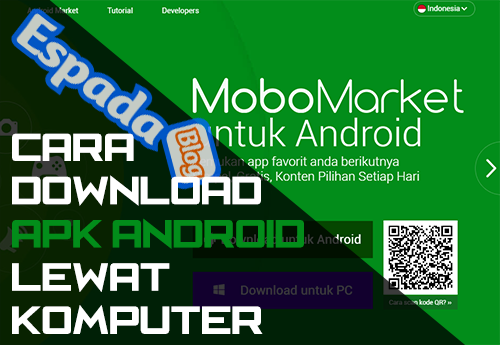 Cara Download Aplikasi Android (APK) Lewat Komputer