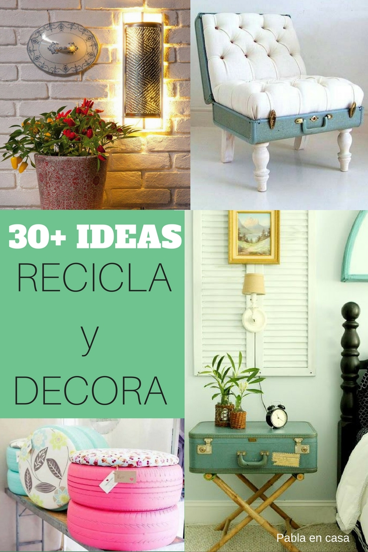 Pabla en casa 30 ideas para decorar reciclando - Decorar casa reciclando ...