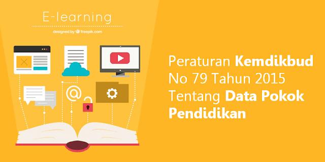Peraturan Kemdikbud No 79 Tahun 2015 Tentang Data Pokok Pendidikan