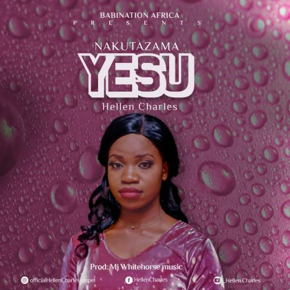 Download Audio | Hellen Charles - Nakutazama Yesu
