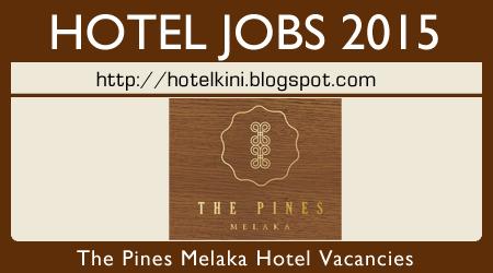 The Pines Melaka Hotel Jobs Vacancies April 2015 - Malaysia