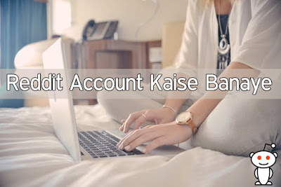 Reddit Account Kaise Banate Hai Full Guide In Hindi