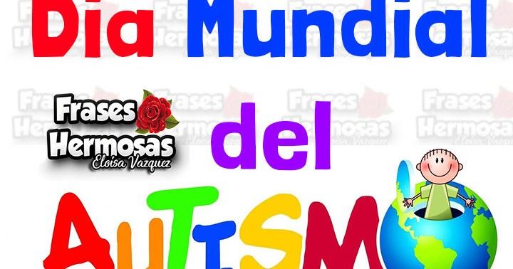 Frases Hermosas Eloisa 2 De Abril Dia Mundial Del Autismo
