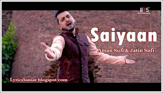 Saiyaan – Aman Sufi & Jatin Sufi