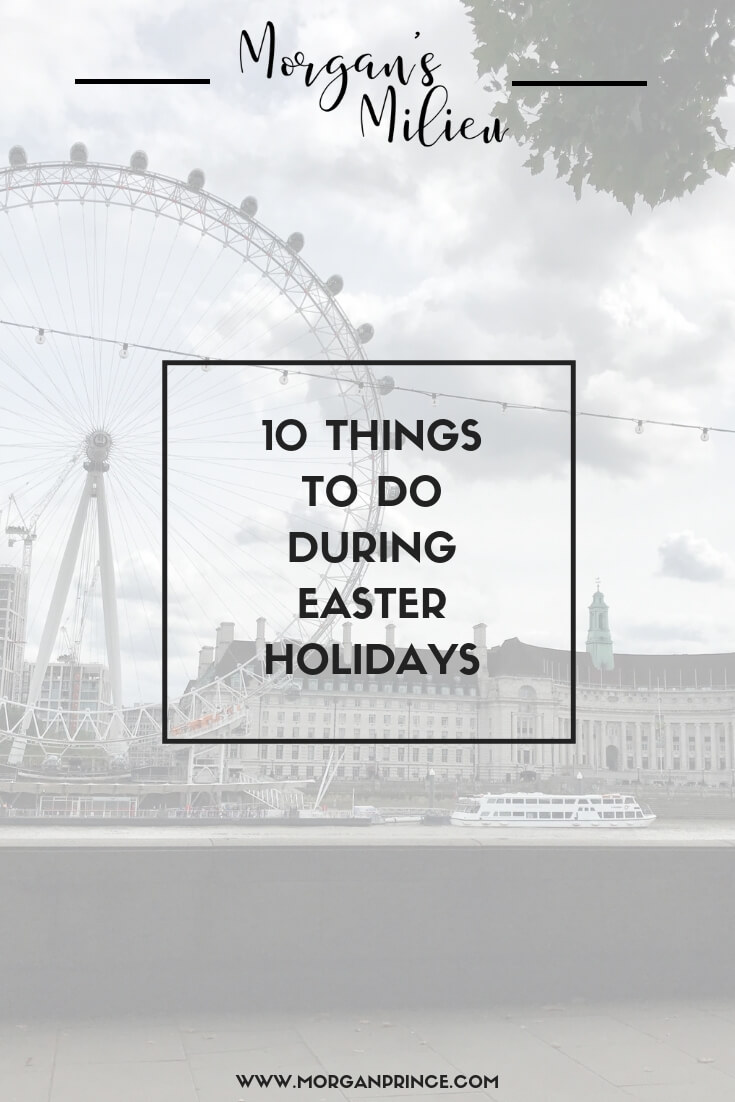 10 Things To Do During The Easter Holidays | Activities for you AND the kids to do during the Easter school holidays!
