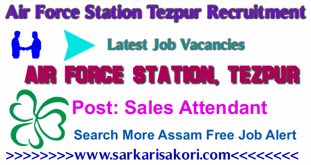 Air Force Station Tezpur Recruitment 2017 Sales Attendant