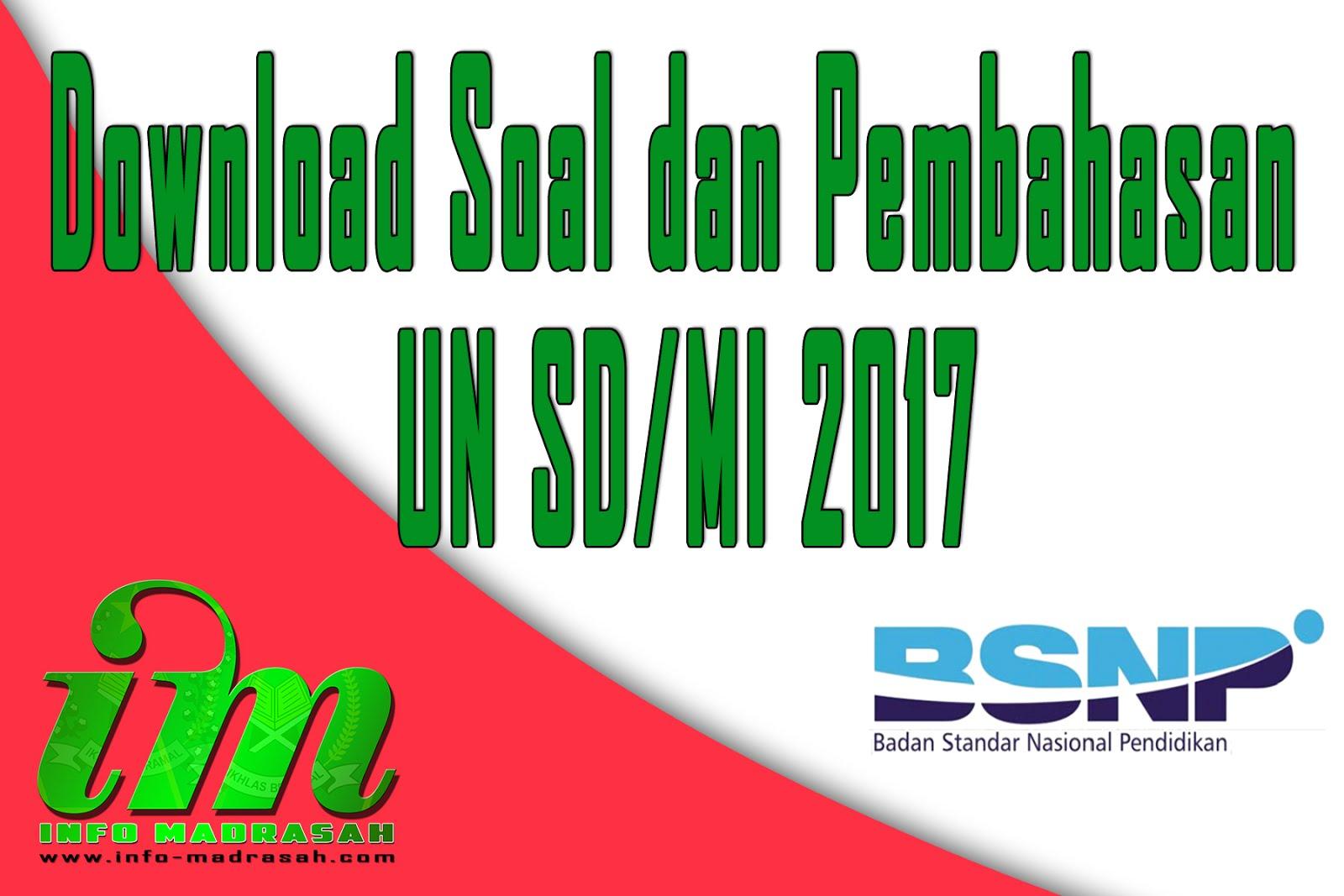 Download Soal Dan Pembahasan Un Sd Mi 2017 Info Madrasah