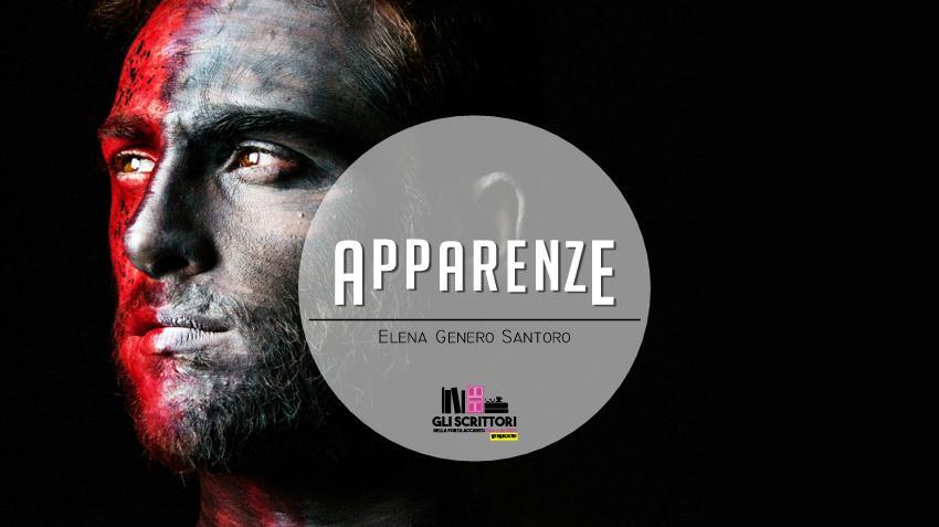 Apparenze, un racconto di Elena Genero Santoro