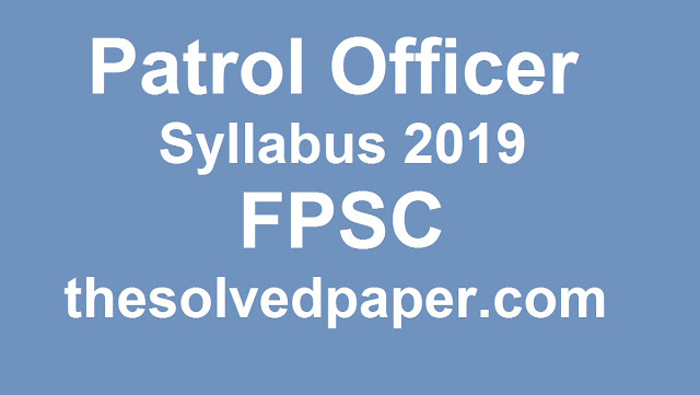 FPSC syllabus of Patrol Officer