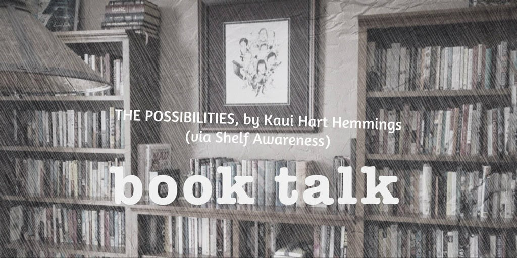 Book discussion: THE POSSIBILITIES by Kaui Hart Hemmings, on The 3 R's Blog