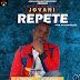 Download Music: Jovani - Repete (Prod. @kannyrado) || @badejosope @hitsmediapromo