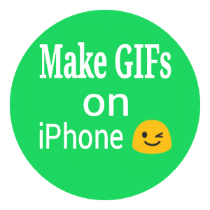 Top 5 Apps To Make Gif On iPhone