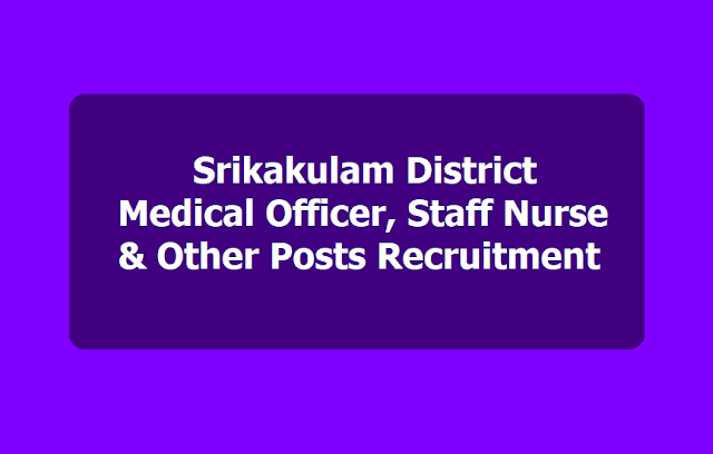 Srikakulam Medical Officer, Staff Nurse and Other Posts