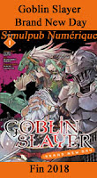 http://blog.mangaconseil.com/2018/05/a-paraitre-usa-simulpub-goblin-slayer.html