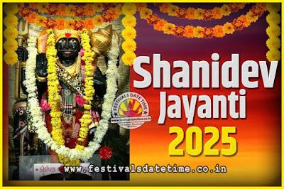2025 Shani Jayanti Pooja Date and Time, 2025 Shani Jayanti Calendar