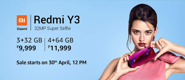Redmi Y3 launched with starting price at Rs. 9,999 and sale starts on 30th April