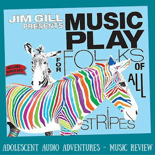 Adolescent Audio Adventures reviewed Jim Gill Presents Music Play for Folks of All Stripes
