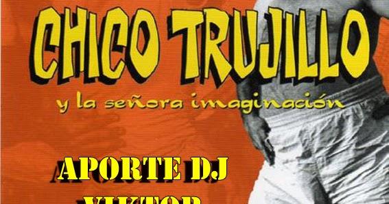 Zonamix Chico Trujillo Y La Señora Imaginacion