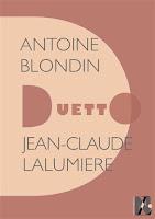 Duetto : Antoine Blondin, Jean-Claude Lalumière Nouvelles Lectures