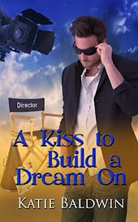 A Kiss To Build A Dream On - Romance by Katie Baldwin