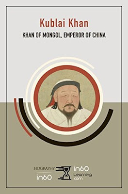 Review: Kublai Khan: Khan of Mongol, Emperor of China by in60Learning