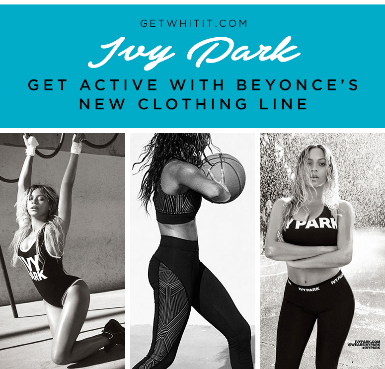 Ivy Park: Get Active with Beyonce's New Clothing Line