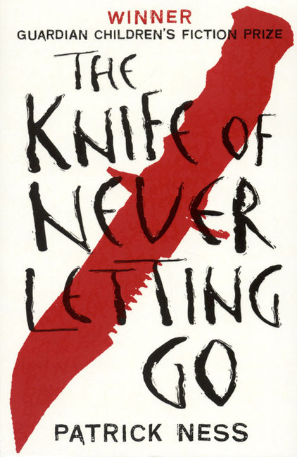 The Knife Of Never Letting Go Patrick Ness Cover Chaos Walking