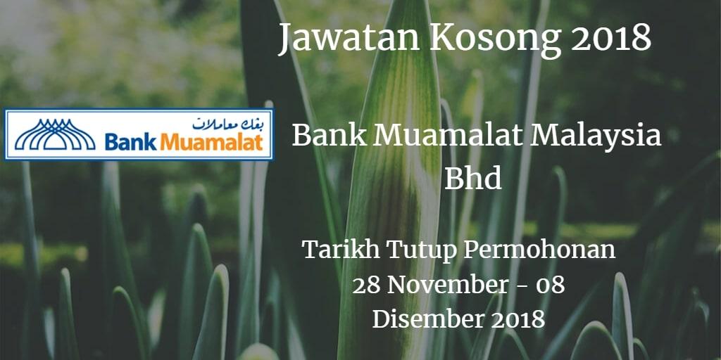 Jawatan Kosong Bank Muamalat Malaysia Bhd 28 November - 08 Disember 018