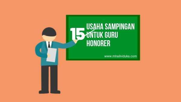 15 Usaha Sampingan Guru Honorer di Desa Yang Menguntungkan