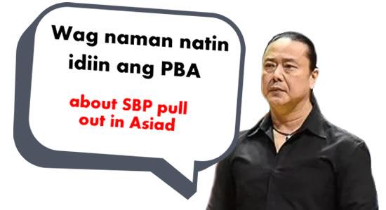 Wag naman natin idiin ang PBA - Alfrancis Chua about SBP pull out in Asiad