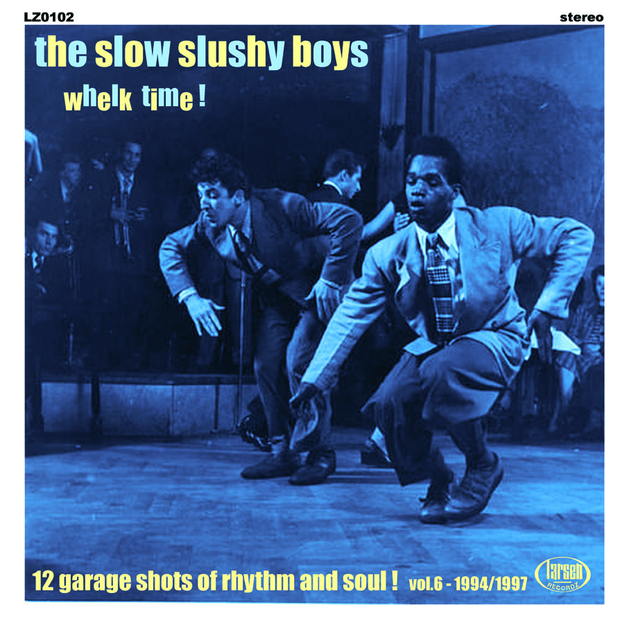 The Slow Slushy Boys - 3 Shots Of Rythm`N`Whelk