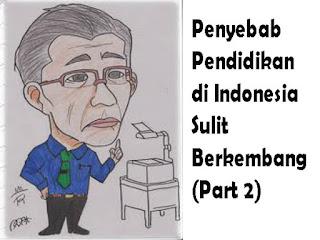 Penyebab Pendidikan di Indonesia Sulit Berkembang (Part 2)