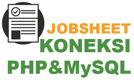JOBSHEET Koneksi PHP&MySQL Lengkap