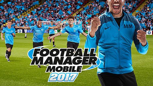 Download Football Manager Mobile 2017 IPA iPhone Game