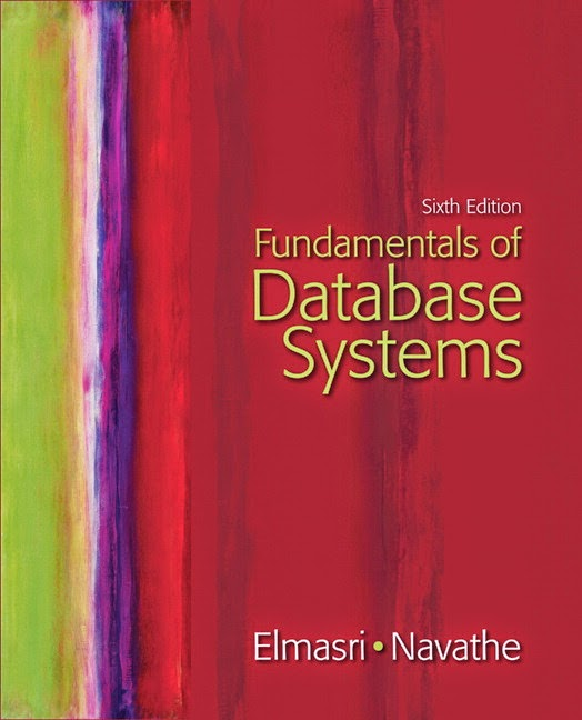 Fundamentals of Database Systems 6th Edition By Elmasri and Navathe