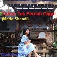 Download Lagu Rohani Tuhan Tak Pernah Gagal (Maria Shandi)