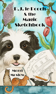 P.J. le Pooch & the Magic Sketchbook by Morri Mostow for middle grade children