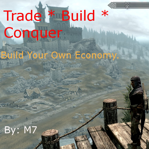 My Skyrim Mods: Build your own Economy - Trade-Build-Conquer, now on