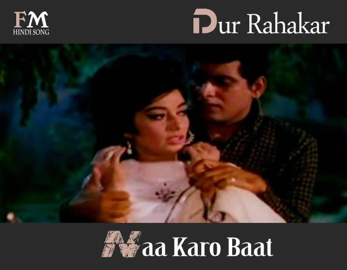 Dur-Rahakar-Naa-Karo-Baat-Karib-Amaanat-(1970)