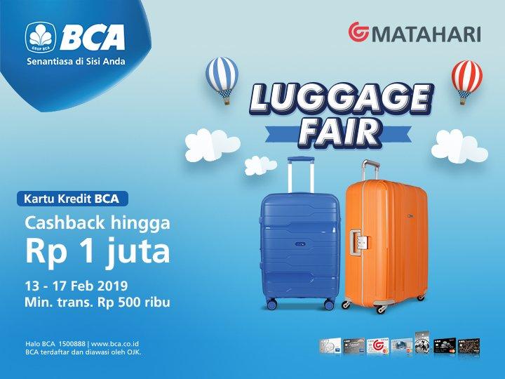 #BankBCA - #Promo Cashback Up TO 1Juta di Matahari Luggage Fair (s.d 17 Feb 2019)