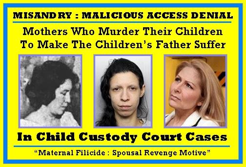 http://unknownmisandry.blogspot.com/2012/10/maternal-filicide-spousal-revenge.html