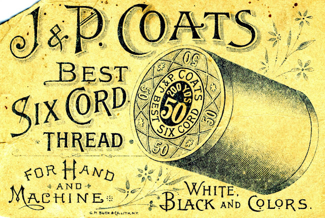 J & P Coats spool of 200 yards best six cord thread surrounded by ad copy