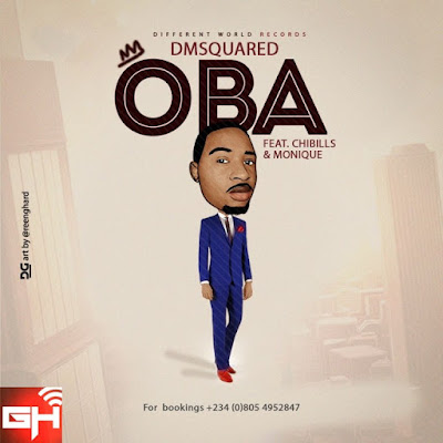 Video: Oba – DMSquared Ft. Monique & Chibills