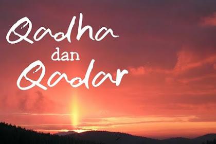 Qada dan Qadar adalah: Pengertian, Perbedaan, Hikmah dan Contohnya dalam Kehidupan Sehari-hari
