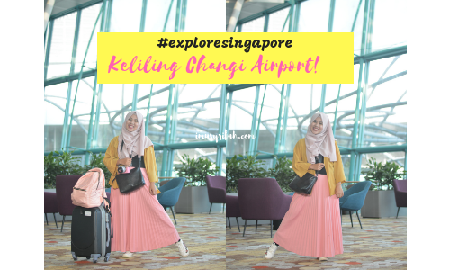 Explore Singapore: Keliling dan Menginap di Changi Airport!