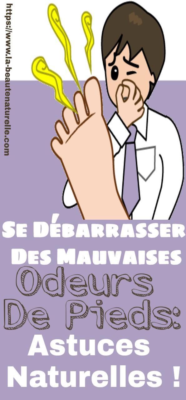 Se débarrasser des mauvaises odeurs de pieds: Astuces naturelles !