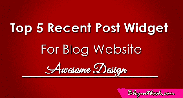 Top 5 Awesome Recent Post Widget Blog Website Ke Liye
