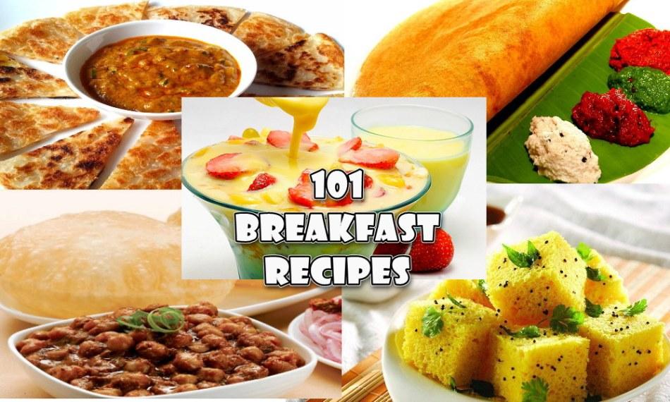 101 Breakfast Recipe in Hindi - ब्रेकफास्ट की 101 लोकप्रिय रेसिपी